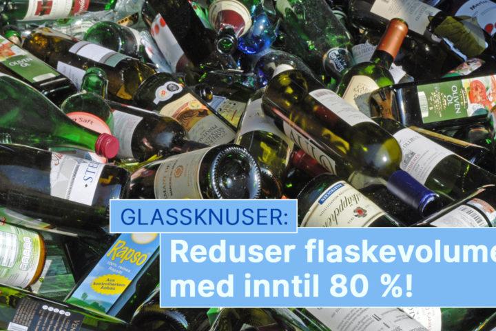 Glass er en ressurs som kan gjenvinnes i det uendelige. Knuses glassflaskene på stedet reduseres volumet med inntil 80 %.